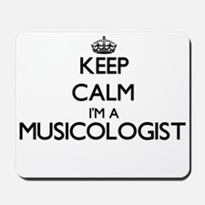 Keep calm I'm a Musicologist Mousepad