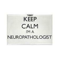 Keep calm I'm a Neuropathologist Magnets