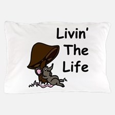 Livin' The Life Pillow Case