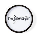I'm just sayin' Wall Clock