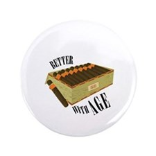 """Better With Age 3.5"""" Button"""