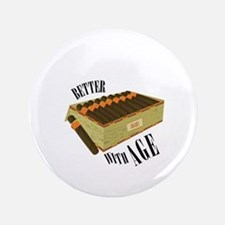"Better With Age 3.5"" Button"