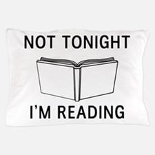 Not tonight I'm reading Pillow Case