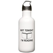 Not tonight I'm reading Water Bottle