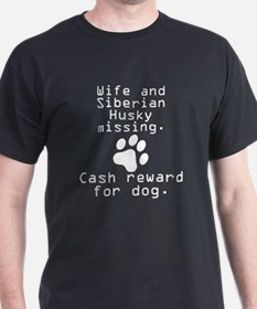 Wife And Siberian Husky Missing T-Shirt