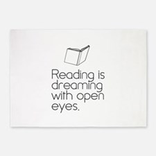 Reading is dreaming with open eyes. 5'x7'Area Rug