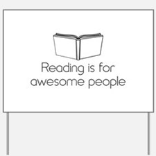 Reading is for awesome people Yard Sign