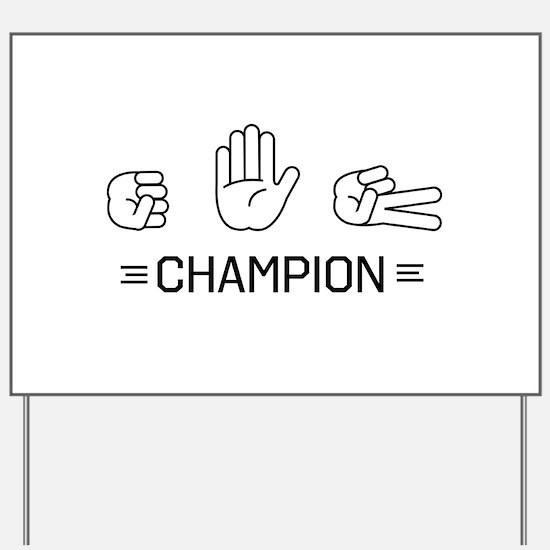 rock paper scissors champion. Yard Sign