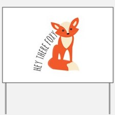 Hey There Foxy Yard Sign