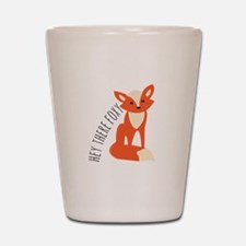 Hey There Foxy Shot Glass