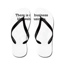 there is no business like web business Flip Flops