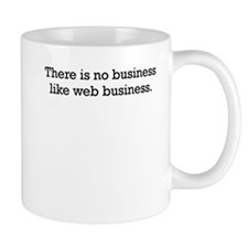 there is no business like web business Mugs