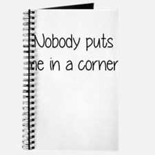 nobody puts me in a corner Journal