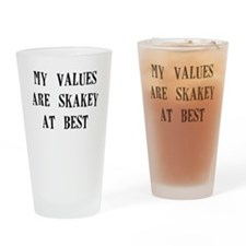 my values are shakey at best Drinking Glass