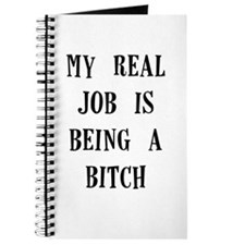 my real job is being a bitch Journal