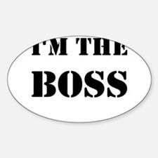 im the boss Decal