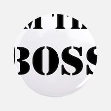 """im the boss 3.5"""" Button"""