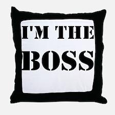 im the boss Throw Pillow