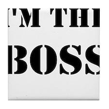 im the boss Tile Coaster