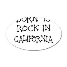 BORN TO ROCK IN CALIFORNIA Wall Decal