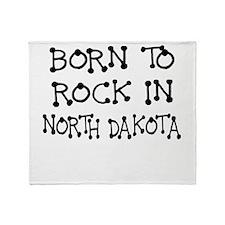 BORN TO ROCK IN NORTH DAKOTA Throw Blanket