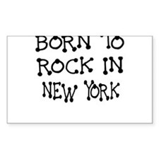 BORN TO ROCK IN NEW YORK Decal