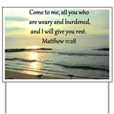 MATTHEW 11:28 Yard Sign