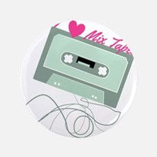 "I Love Mix Tapes 3.5"" Button"