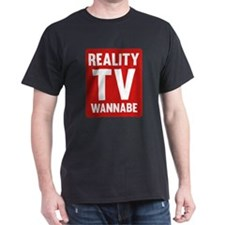Reality TV Wannabe T-Shirt