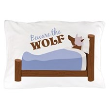 Beware The Wolf Pillow Case
