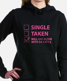 Single Taken Will Die Alone With 54 Cats Hooded Sw