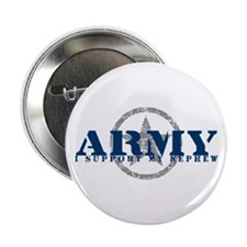 Army - I Support My Nephew Button
