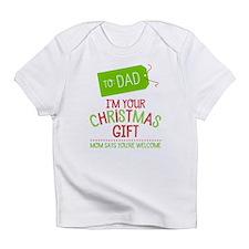 I'm Your Christmas Gift Infant T-Shirt