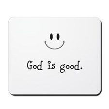 God is good Mousepad