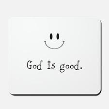 God is good Mousepad