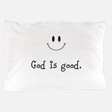 God is good Pillow Case