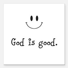 "God is good Square Car Magnet 3"" x 3"""