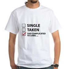 Single Taken Too Complicated To Label Shirt