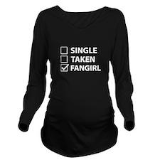 Single Taken Fangirl Long Sleeve Maternity T-Shirt