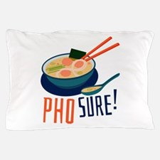 Pho Sure Pillow Case