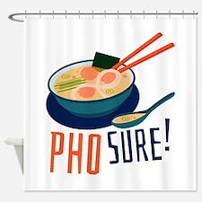 Pho Sure Shower Curtain