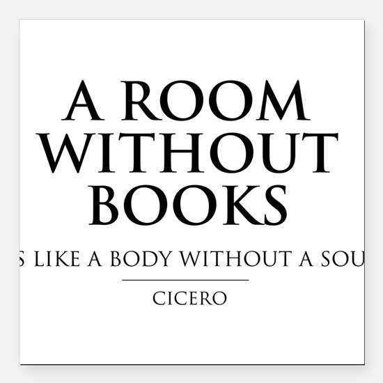 Room without books body without a soul Square Car