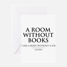 Room without books body without a soul Greeting Ca