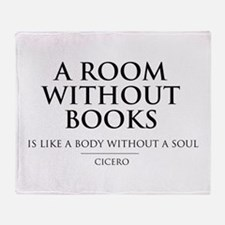Room without books body without a soul Throw Blank