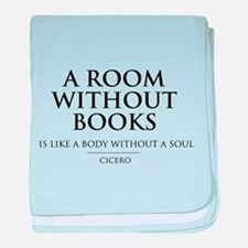 Room without books body without a soul baby blanke