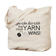 She who dies with the most yarn wins Tote Bag
