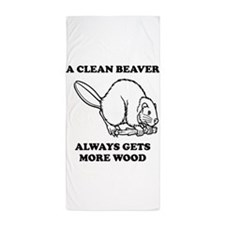A Clean Beaver Always Gets More Wood Beach Towel