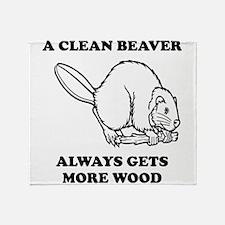 A Clean Beaver Always Gets More Wood Throw Blanket
