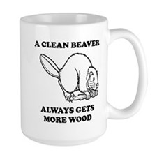 A Clean Beaver Always Gets More Wood Mugs