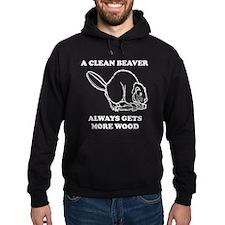 A Clean Beaver Always Gets More Wood Hoodie